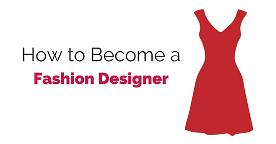 how to become top fashion designer
